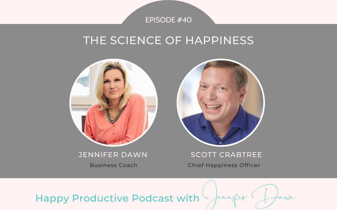 The Science of Happiness with Scott Crabtree